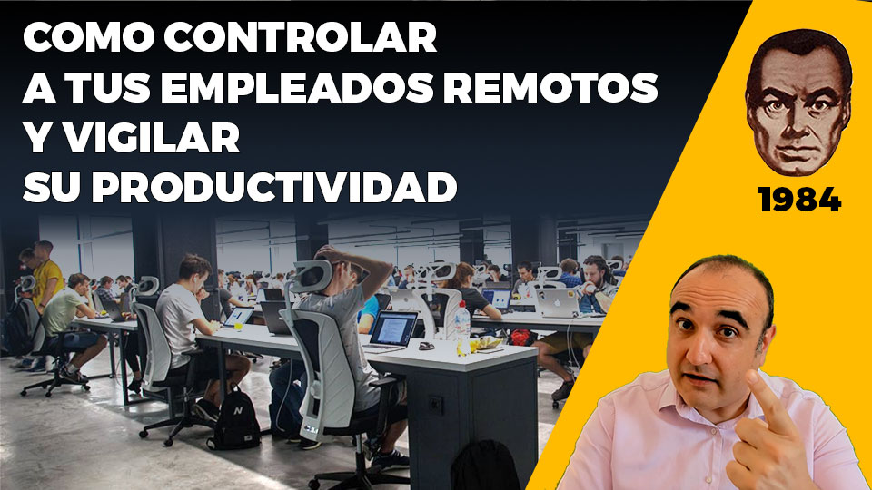 Como controlar a tus empleados remotos y vigilar su productividad