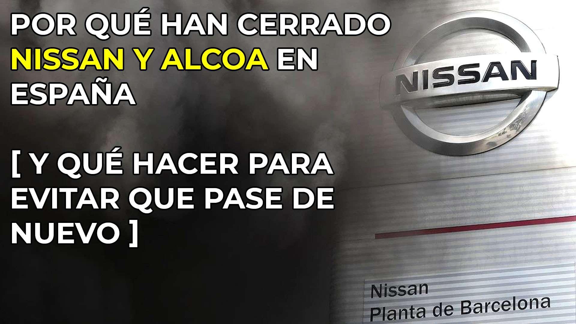Por qué han cerrado Nissan y Alcoa en España